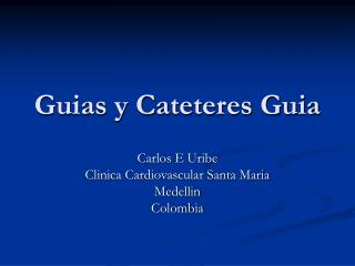 Guias y Cateteres Guia