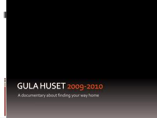 Gula huset 20 09-2010