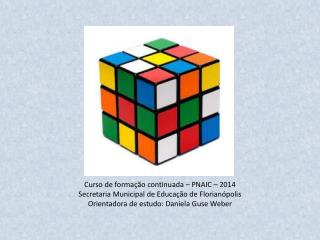 Curso de formação continuada – PNAIC – 2014 Secretaria Municipal de Educação de Florianópolis