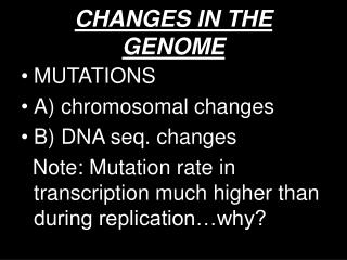CHANGES IN THE GENOME