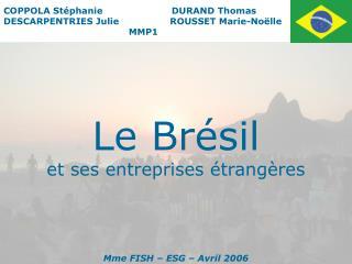 Le Brésil et ses entreprises étrangères