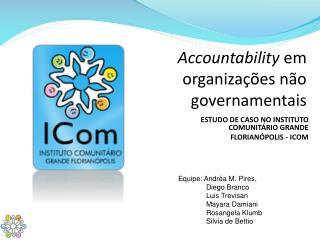 ESTUDO DE CASO NO INSTITUTO COMUNITÁRIO GRANDE  FLORIANÓPOLIS - ICOM
