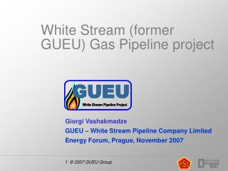 White Stream (former GUEU) Gas Pipeline project