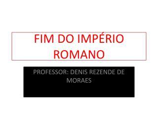FIM DO IMP�RIO ROMANO