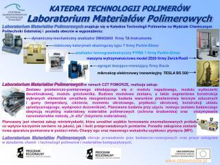 KATEDRA TECHNOLOGII POLIMERÓW Laboratorium Materiałów Polimerowych