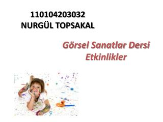 110104203032 NURG�L TOPSAKAL