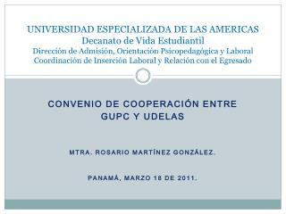 Convenio de cooperación entre  GUPC y Udelas Mtra. Rosario Martínez González.
