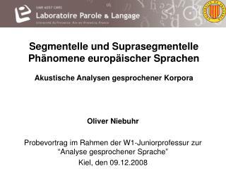 Oliver Niebuhr Probevortrag im Rahmen der W1-Juniorprofessur zur �Analyse gesprochener Sprache�