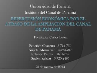 Repercusión Económica por el Atraso de la Ampliación del Canal de Panamá