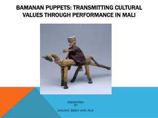 Bamanan Puppets: Transmitting Cultural Values through Performance in Mali