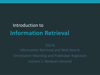 CS276 Information Retrieval and Web Search Christopher Manning and Prabhakar Raghavan