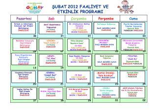 ŞUBAT 201 2  FAALİYET VE  ETKİNLİK PROGRAMI