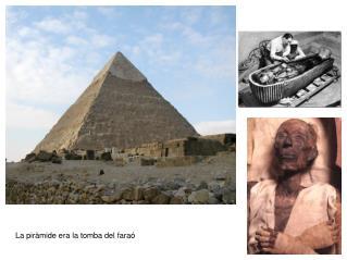 La piràmide era la tomba del faraó
