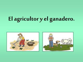 El agricultor y el ganadero