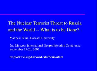 The Nuclear Terrorist Threat to Russia and the World -- What is to be Done?