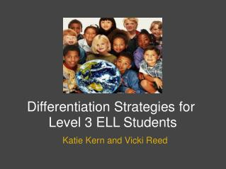 Differentiation Strategies for  Level 3 ELL Students