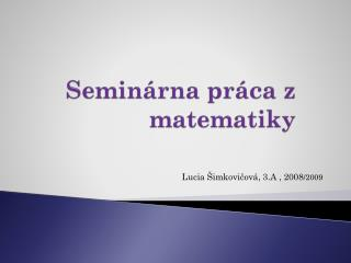 Seminárna práca z matematiky