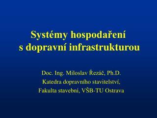 Systémy hospodaření  s dopravní infrastrukturou