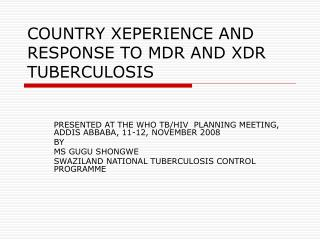 COUNTRY XEPERIENCE AND RESPONSE TO MDR AND XDR TUBERCULOSIS