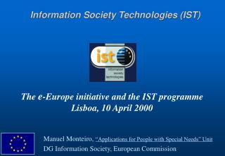 The  e -Europe initiative and the IST programme Lisboa, 10 April 2000