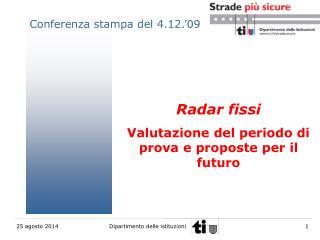 Radar fissi  Valutazione del periodo di prova e proposte per il futuro