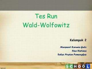 Tes Run  Wald-Wolfowitz Kelompok 2 Marsweet Karunia Gulo Risa Ristiana Salsa Nopian Pamungkas