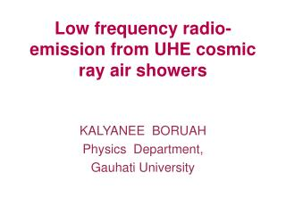 Low frequency radio-emission from UHE cosmic ray air showers