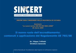 """ORDINE DEGLI INGEGNERI DELLA PROVINCIA DI CATANIA Seminario  """"La nuova norma UNI EN ISO 9001:2008"""""""
