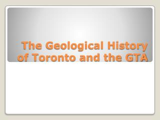 The Geological History of Toronto and the GTA
