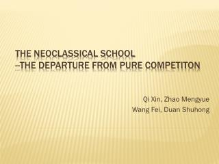 The Neoclassical School --The Departure from Pure  Competiton