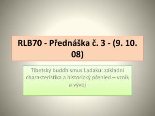 RLB70 - Přednáška č. 3 - (9. 10. 08)