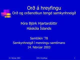 Orð á hreyfingu Orð og orðanotkun tengd samkynhneigð