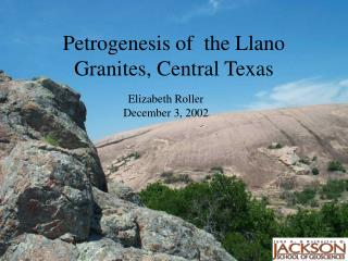 Petrogenesis of  the Llano Granites, Central Texas