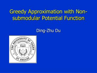 Greedy Approximation with Non- submodular  Potential Function