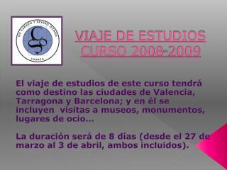 VIAJE DE ESTUDIOS CURSO 2008-2009