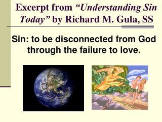 "Excerpt from  ""Understanding Sin Today""  by Richard M. Gula, SS"