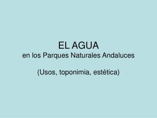 EL AGUA en los Parques Naturales Andaluces