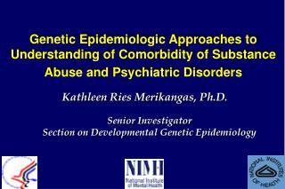 Kathleen Ries Merikangas, Ph.D.