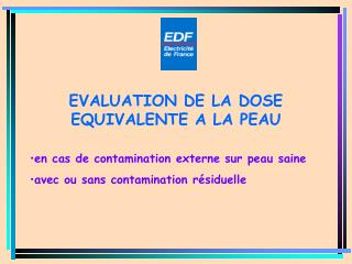 EVALUATION DE LA DOSE EQUIVALENTE A LA PEAU