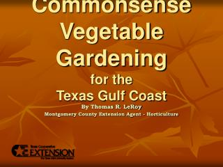 Commonsense  Vegetable Gardening for the  Texas Gulf Coast