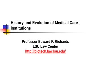 History and Evolution of Medical Care Institutions