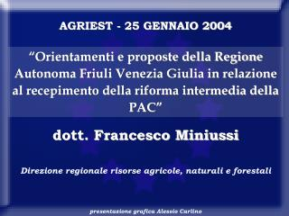 dott. Francesco Miniussi Direzione regionale risorse agricole, naturali e forestali