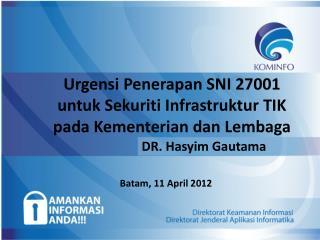 Urgensi Penerapan SNI 27001  untuk Sekuriti Infrastruktur TIK  pada Kementerian dan Lembaga