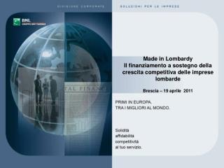 Made in Lombardy Il finanziamento a sostegno della crescita competitiva delle imprese lombarde
