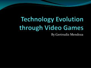 Technology Evolution through Video Games