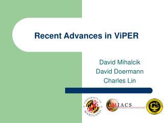 Recent Advances in ViPER