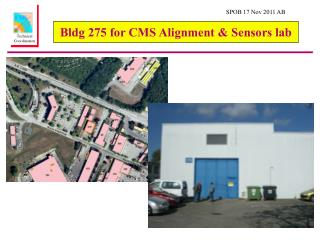 B ldg 275 for CMS  Alignment  & Sensors  lab