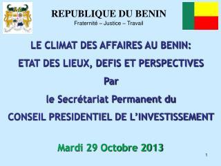 LE CLIMAT DES AFFAIRES AU BENIN: ETAT DES LIEUX, DEFIS ET PERSPECTIVES Par