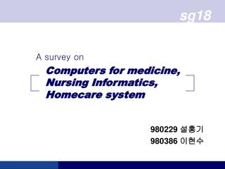 Computers for medicine,  Nursing Informatics,  Homecare system