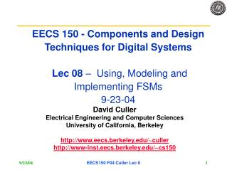 EECS 150 - Components and Design Techniques for Digital Systems   Lec 08    Using, Modeling and Implementing FSMs 9-23-0